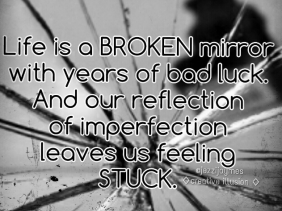 metaphorical poem about life and a broken mirror